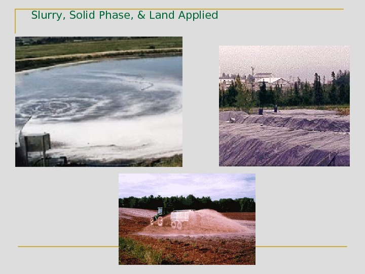 Slurry, Solid Phase, & Land Applied