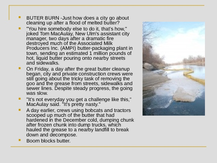 BUTER BURN -Just how does a city go about cleaning up after a flood of