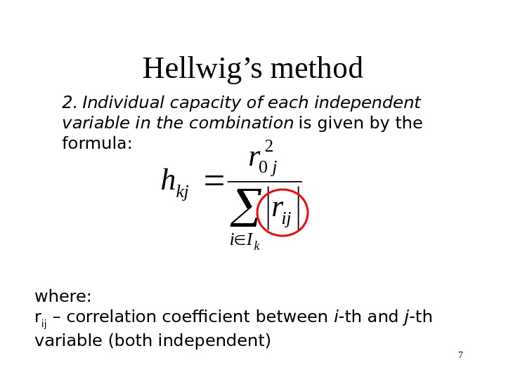 7 Hellwig's method 2.  Individual capacity of each independent variable in the combination  is