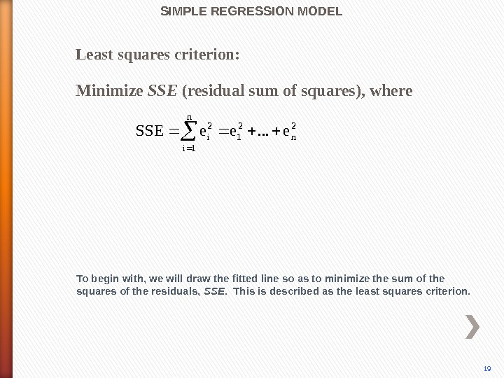 SIMPLE REGRESSION MODEL Least squares criterion: 2 n 2 1 n 1 i 2 ie. .