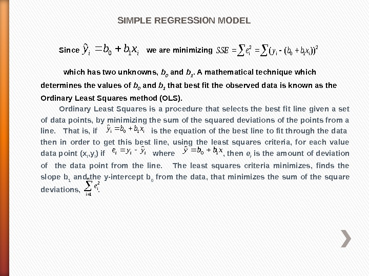 SIMPLE REGRESSION MODEL Since       we are minimizing which has two