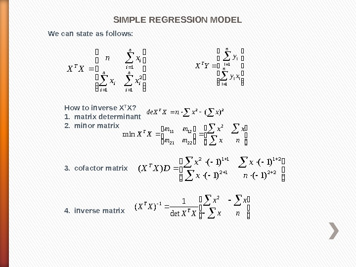 SIMPLE REGRESSION MODEL We can state as follows:   n i i T xx xn