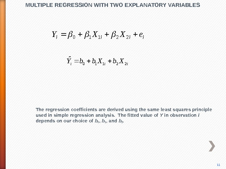 iiii e. XXY 22110 iii. Xbb. Y 22110 ˆMULTIPLE REGRESSION WITH TWO EXPLANATORY VARIABLES The regression