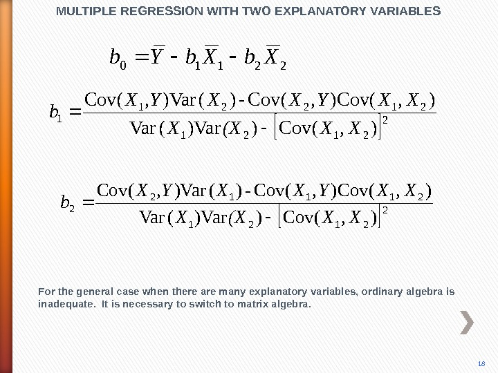 MULTIPLE REGRESSION WITH TWO EXPLANATORY VARIABLES For the general case when there are many explanatory variables,