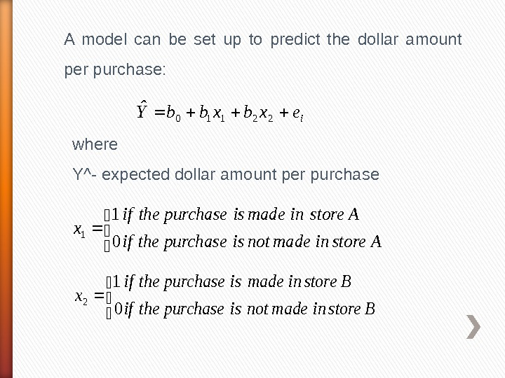A model can be set up to predict the dollar amount per purchase: iexbxbb. Y 22110