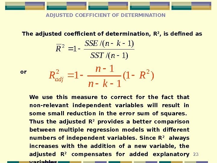 23 ADJUSTED COEFFICIENT OF DETERMINATION The adjusted  coefficient of determination,  RR 22 , is