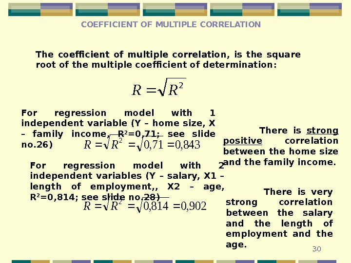 30 COEFFICIENT OF MULTIPLE CORRELATION 2 RR The coefficient of multiple correlation ,  is the