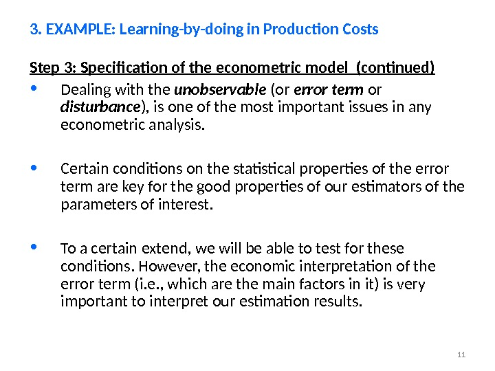 11 Step 3: Specification of the econometric model (continued) • Dealing with the unobservable (or error