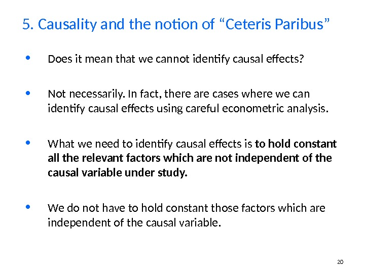 20 • Does it mean that we cannot identify causal effects?  • Not necessarily. In