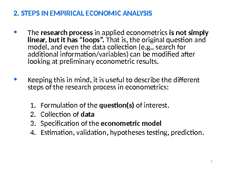 "5 • The research process in applied econometrics is not simply linear, but it has ""loops""."