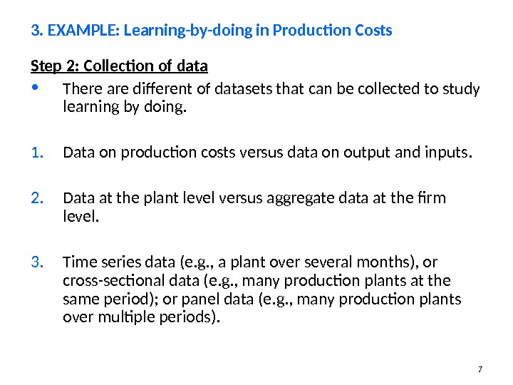 7 Step 2: Collection of data • There are different of datasets that can be collected