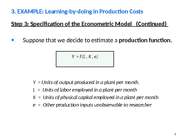 9 Step 3: Specification of the Econometric Model  (Continued)  • Suppose that we decide
