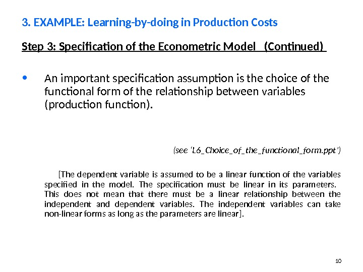 10 Step 3: Specification of the Econometric Model  (Continued)  • An important specification assumption