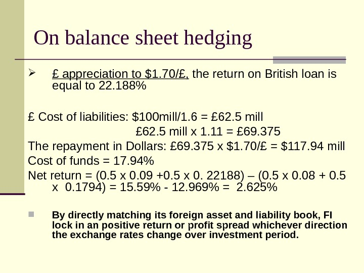 £ appreciation to $1. 70/£,  the return on British loan is equal to 22.