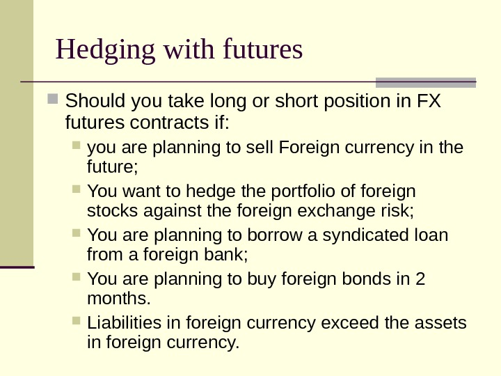 Hedging with futures Should you take long or short position in FX futures contracts
