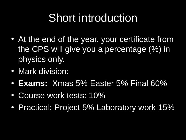 Short introduction • At the end of the year, your certificate from the CPS will give