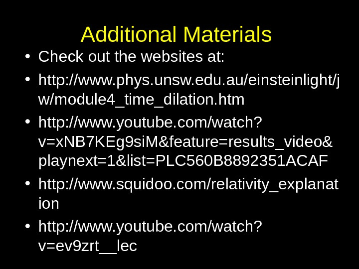 Additional Materials  • Check out the websites at:  • http: //www. phys. unsw. edu.
