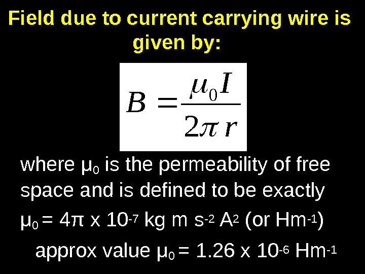 12 where μ 0 is the permeability of free space and is defined to be exactly