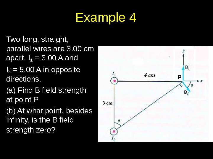 Example 4 Two long, straight,  parallel wires are 3. 00 cm apart. I 1 =