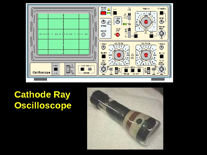 11 Cathode Ray Oscilloscope