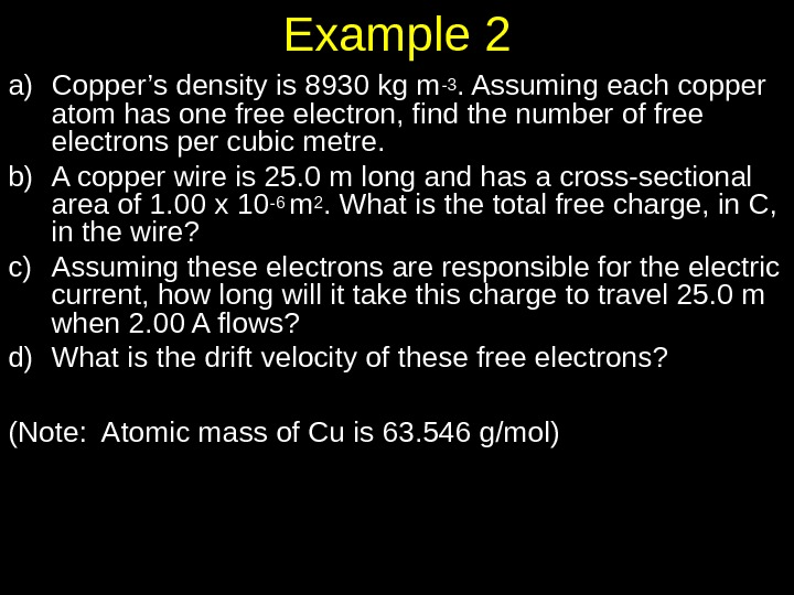Example 2 a) Copper's density is 8930 kg m -3. Assuming each copper atom has one