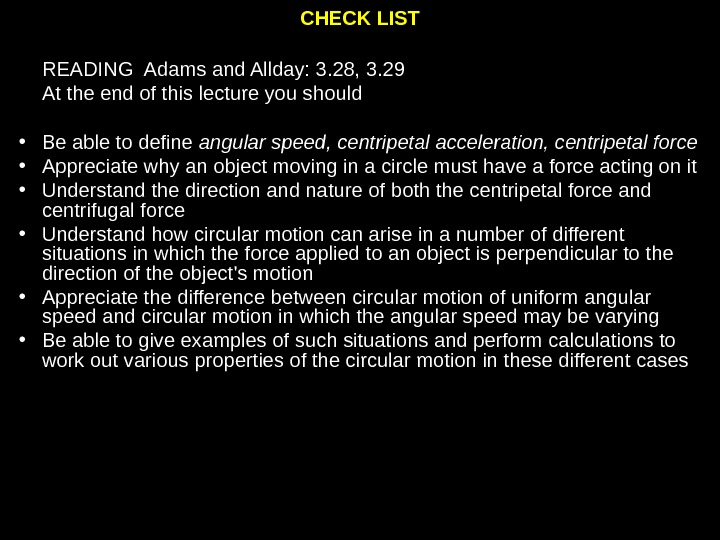 CHECK LIST READING Adams and Allday: 3. 28, 3. 29 At the end of this lecture