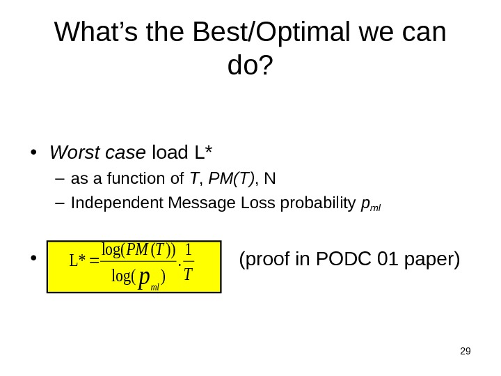29 • Worst case load L* – as a function of T ,  PM(T) ,