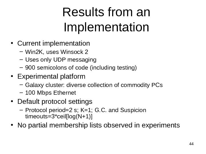 44 Results from an Implementation • Current implementation – Win 2 K, uses Winsock 2 –