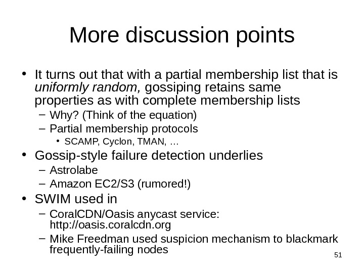 51 More discussion points • It turns out that with a partial membership list that is