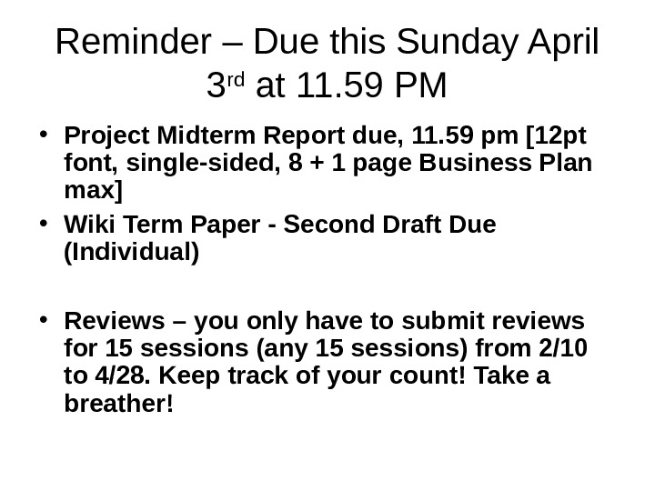 Reminder – Due this Sunday April 3 rd at 11. 59 PM • Project Midterm Report