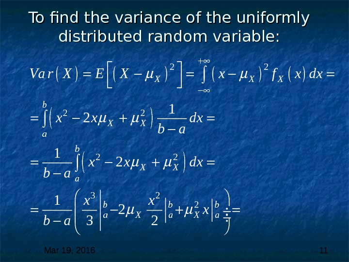 Mar 19, 2016  11 To find the variance of the uniformly distributed random variable: