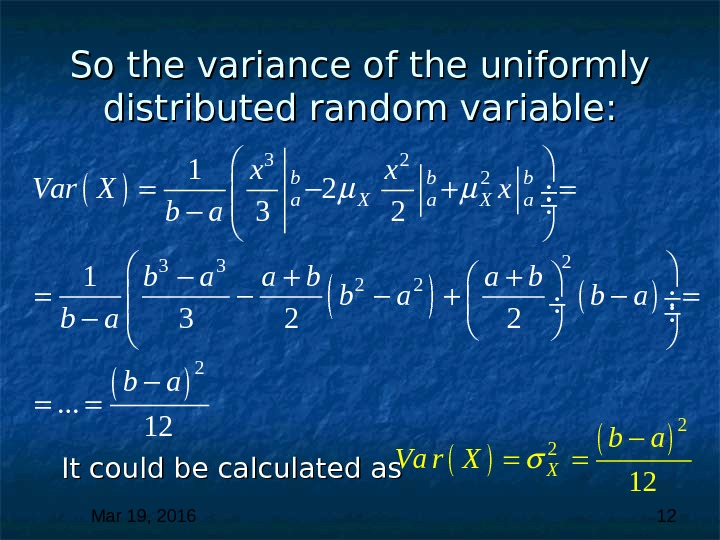 Mar 19, 2016  12 So the variance of the uniformly distributed random variable: It could
