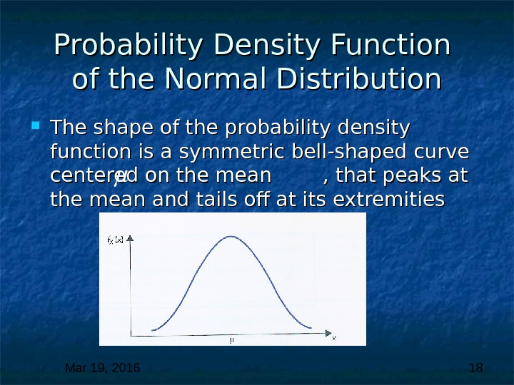 Mar 19, 2016  18 Probability Density Function of the Normal Distribution The shape of the