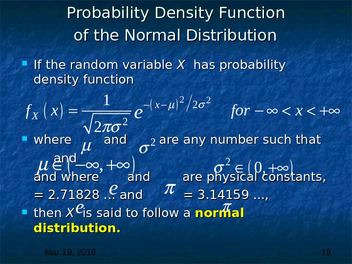 Mar 19, 2016  19 Probability Density Function of the Normal Distribution If the random variable