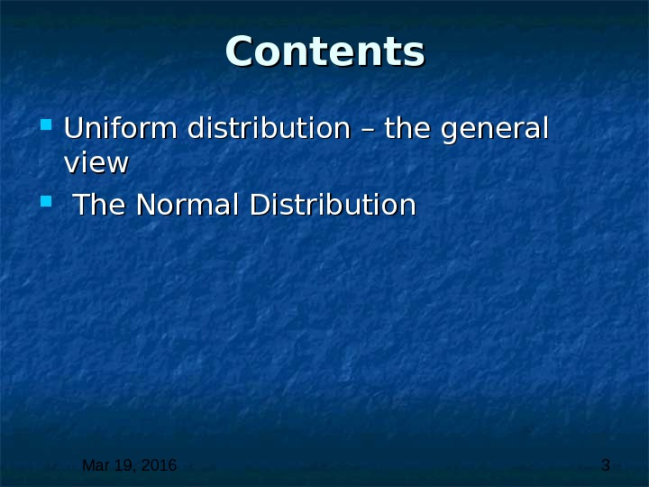 Mar 19, 2016  3 Contents Uniform distribution – the general view The Normal Distribution