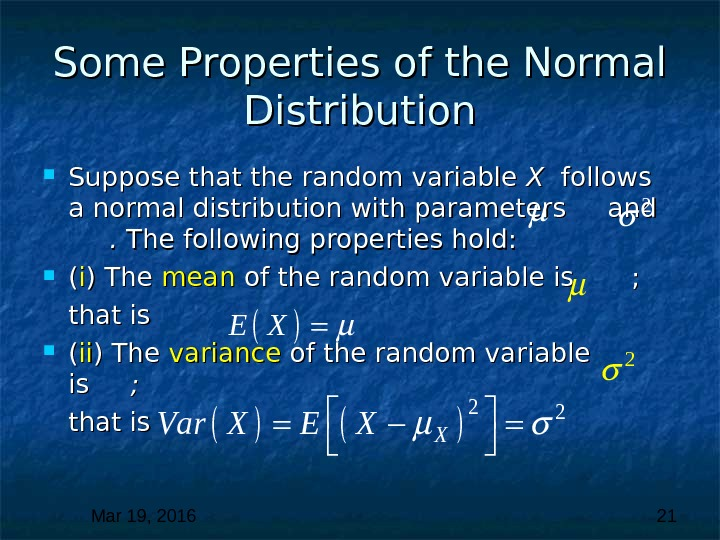Mar 19, 2016  21 Some Properties of the Normal Distribution Suppose that the random variable