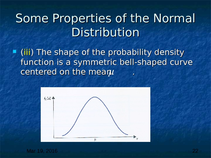 Mar 19, 2016  22 Some Properties of the Normal Distribution (( iiiiii ) The shape