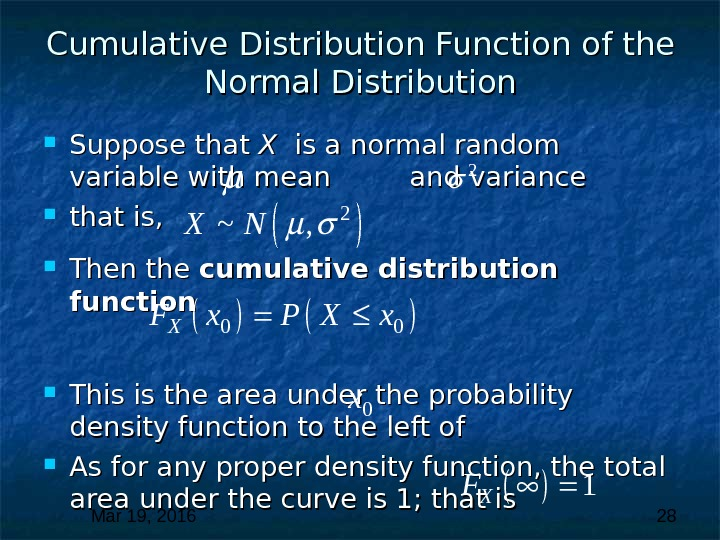 Mar 19, 2016  28 Cumulative Distribution Function of the Normal Distribution Suppose that X X