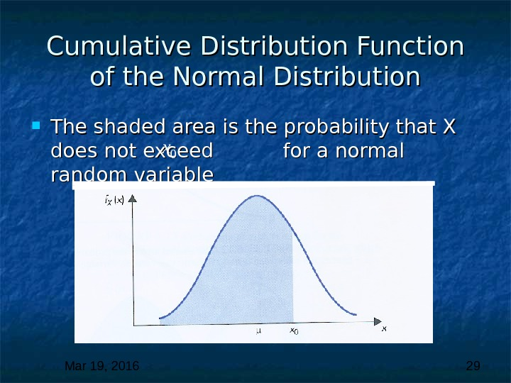 Mar 19, 2016  29 Cumulative Distribution Function of the Normal Distribution The shaded area is