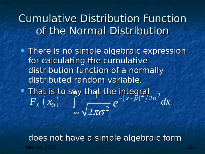 Mar 19, 2016  30 Cumulative Distribution Function of the Normal Distribution There is no simple