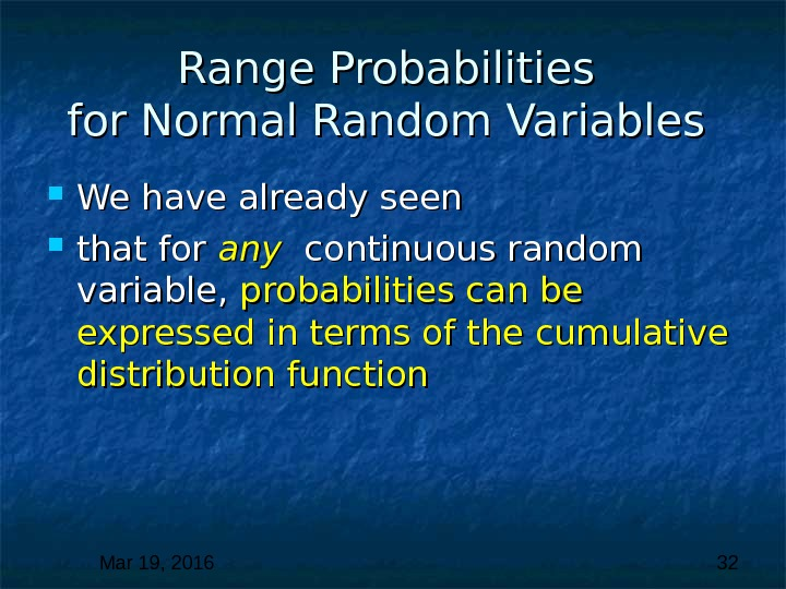 Mar 19, 2016  32 Range Probabilities for Normal Random Variables We have already seen