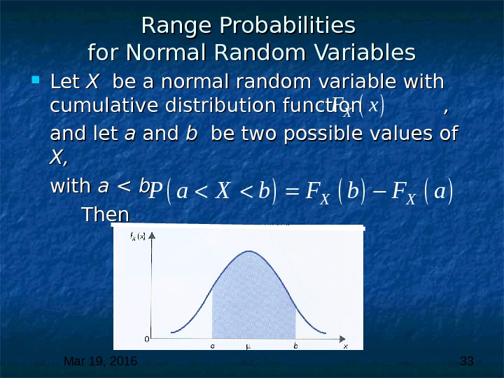 Mar 19, 2016  33 Range Probabilities for Normal Random Variables Let X X  be