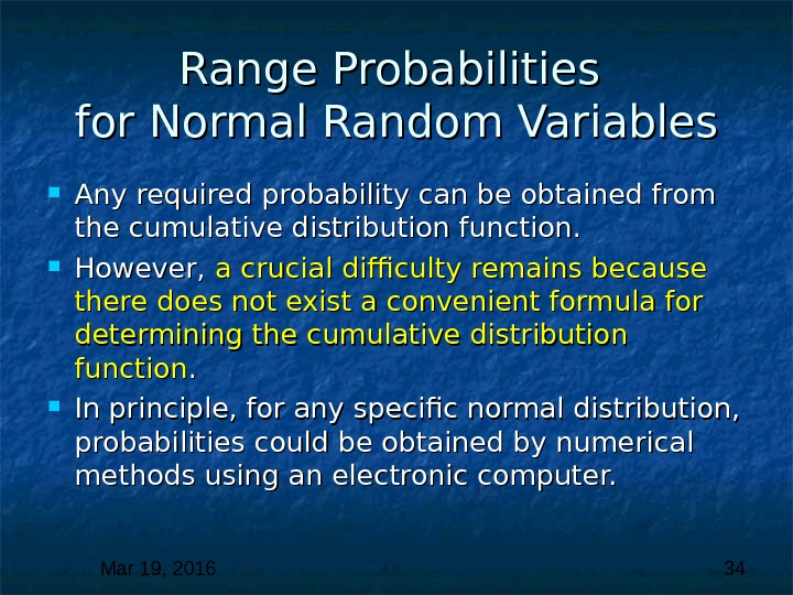 Mar 19, 2016  34 Range Probabilities for Normal Random Variables Any required probability can be