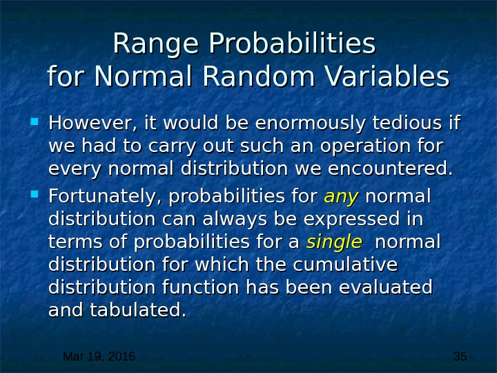Mar 19, 2016  35 Range Probabilities for Normal Random Variables However, it would be enormously