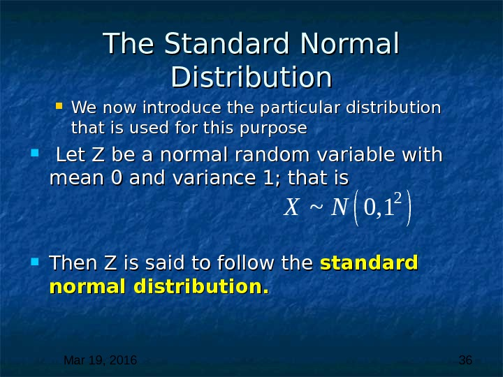 Mar 19, 2016  36 The Standard Normal Distribution We now introduce the particular distribution that