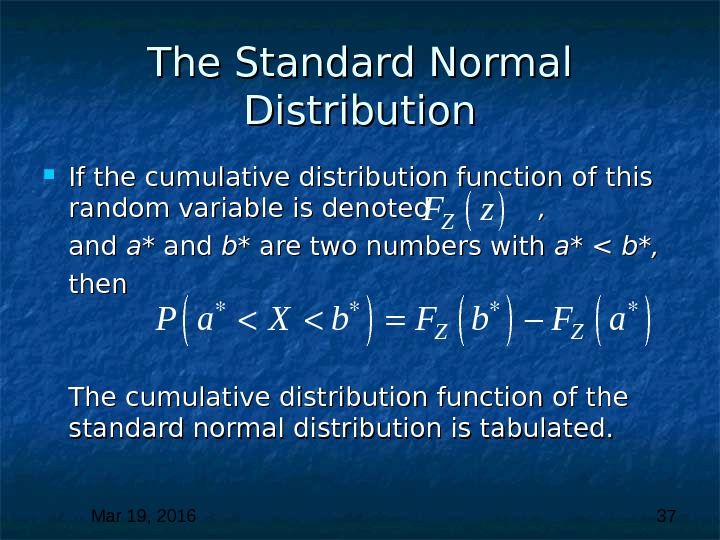 Mar 19, 2016  37 The Standard Normal Distribution If the cumulative distribution function of this