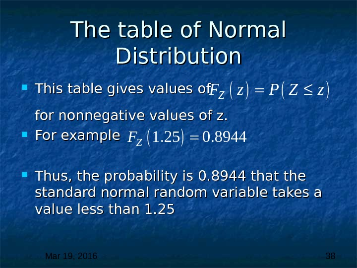 Mar 19, 2016  38 The table of Normal Distribution This table gives values of for