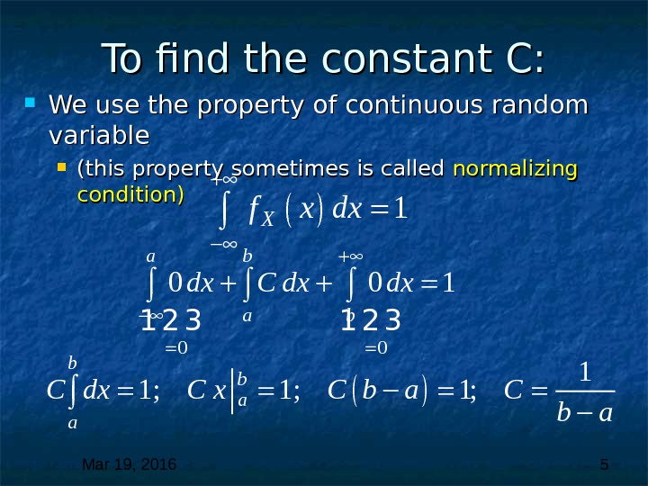 Mar 19, 2016  5 To find the constant C:  We use the property of