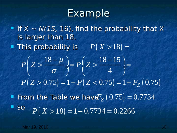 Mar 19, 2016  50 Example If X ~ N(15,  16), find the probability that