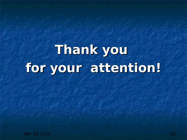Mar 19, 2016  62 Thank you for your attention!